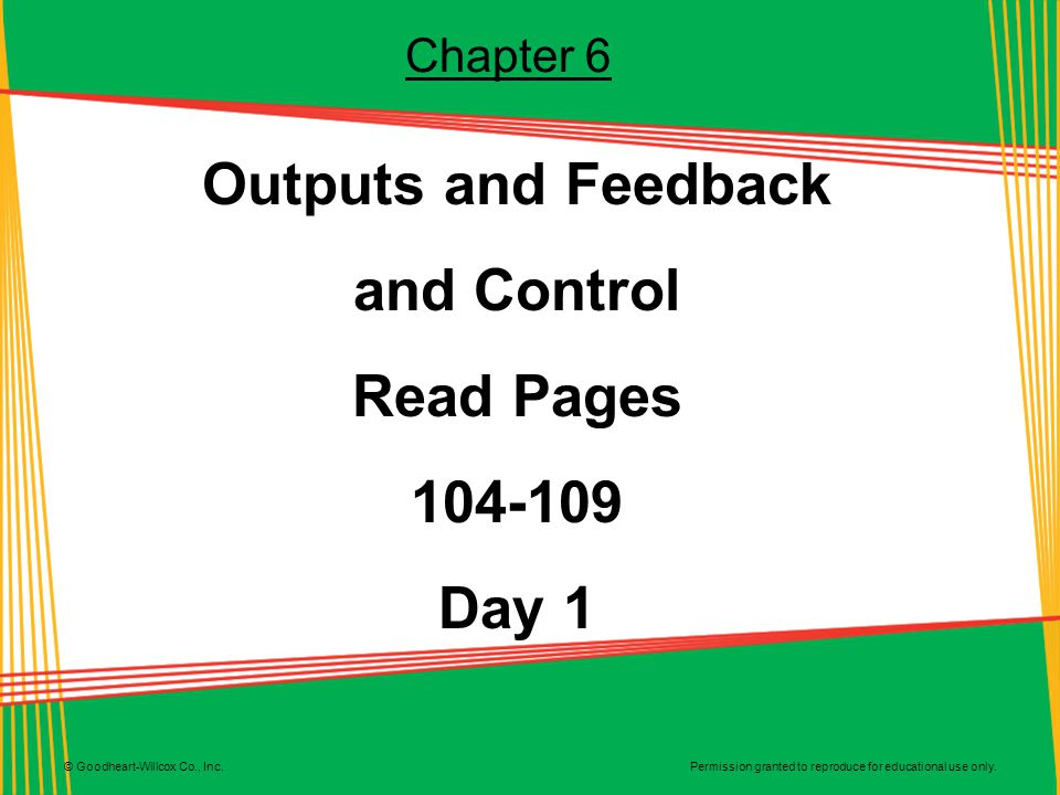 Outputs and Feedback and Control Read Pages 104-109 Day 1
