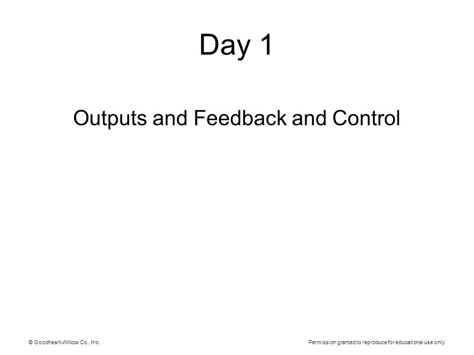 Outputs and Feedback and Control