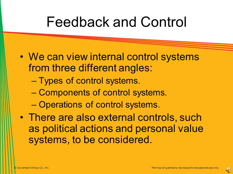 Feedback and Control We can view internal control systems from three different angles: Types of control systems.