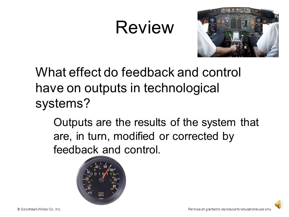 Review What effect do feedback and control have on outputs in technological systems
