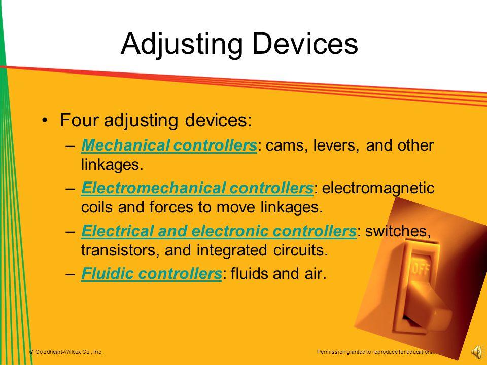 Adjusting Devices Four adjusting devices: