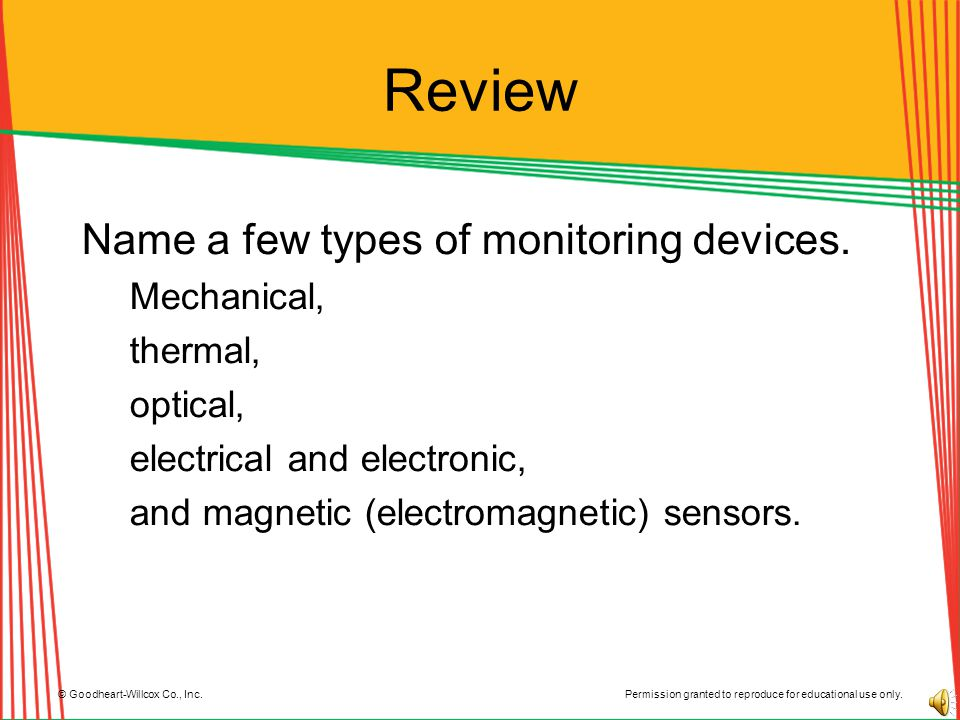 Review Name a few types of monitoring devices. Mechanical, thermal,