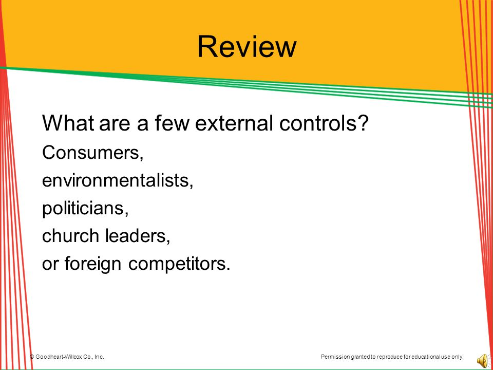 Review What are a few external controls Consumers, environmentalists,