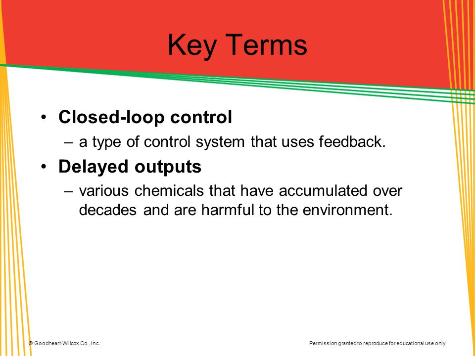 Key Terms Closed-loop control Delayed outputs