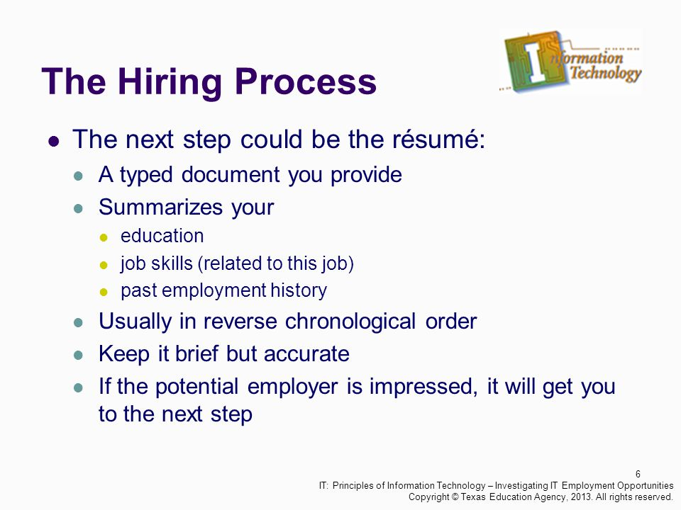The Hiring Process The next step could be the résumé:
