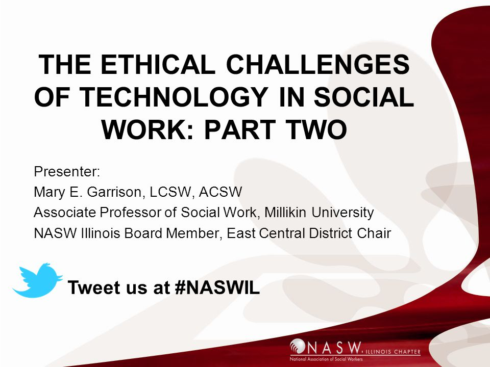 The Ethical Challenges of Technology in Social Work: Part TWO