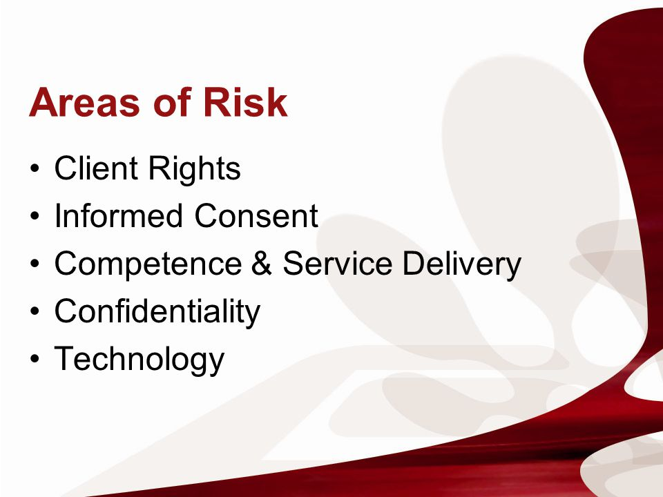 Areas of Risk Client Rights Informed Consent