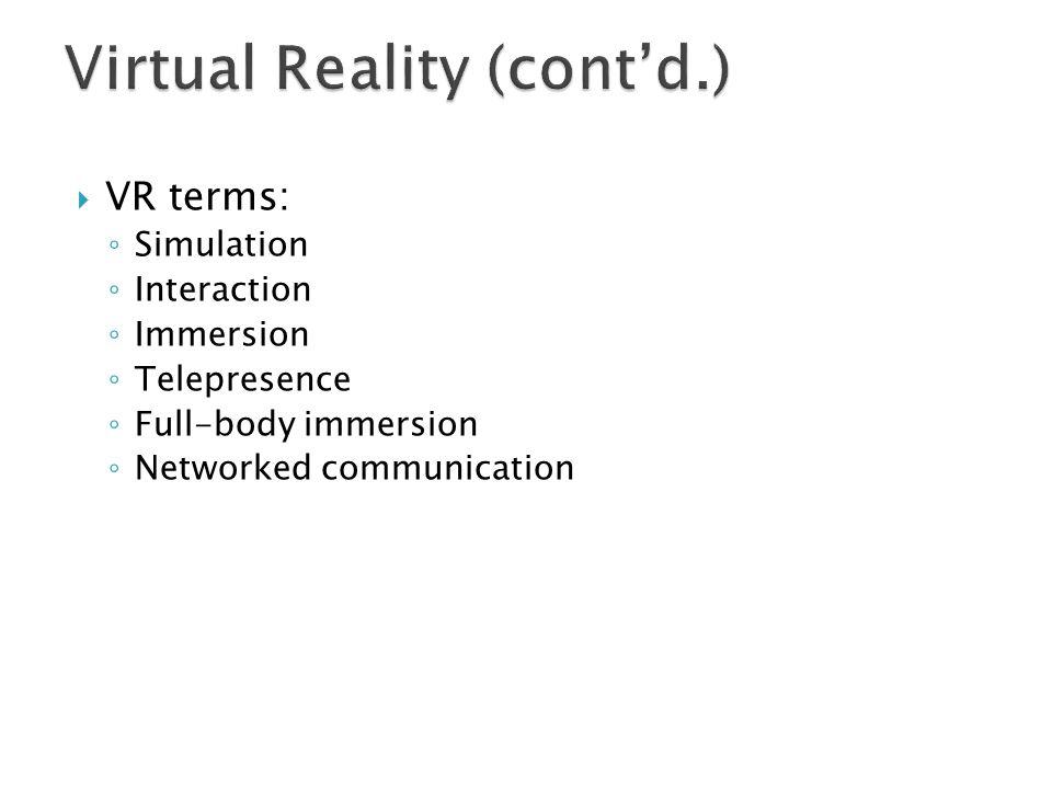 Virtual Reality (cont'd.)