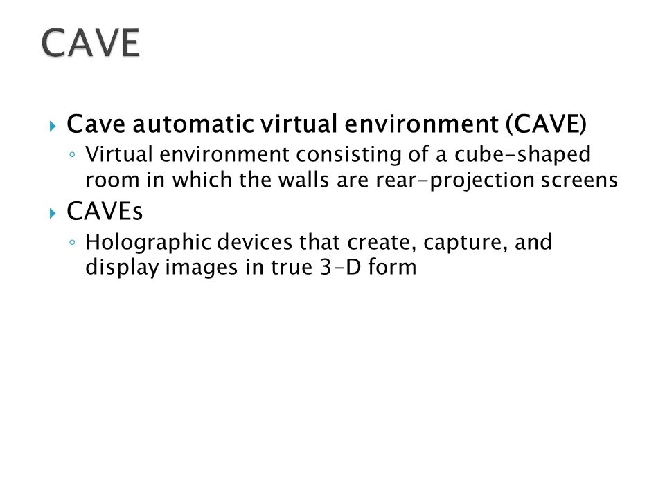 CAVE Cave automatic virtual environment (CAVE) CAVEs
