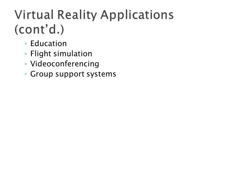 Virtual Reality Applications (cont'd.)
