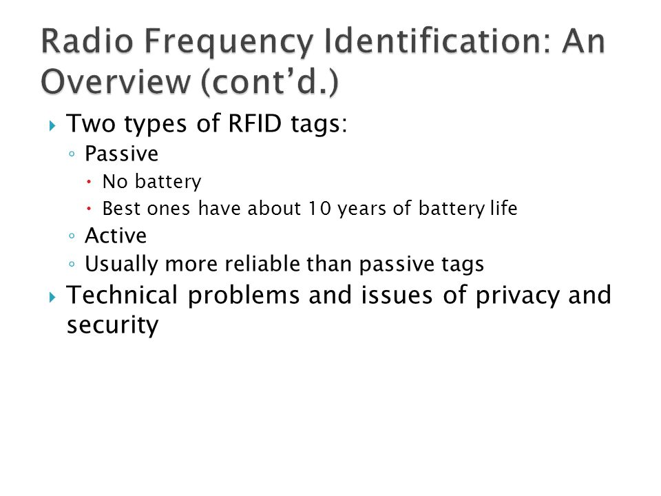 Radio Frequency Identification: An Overview (cont'd.)