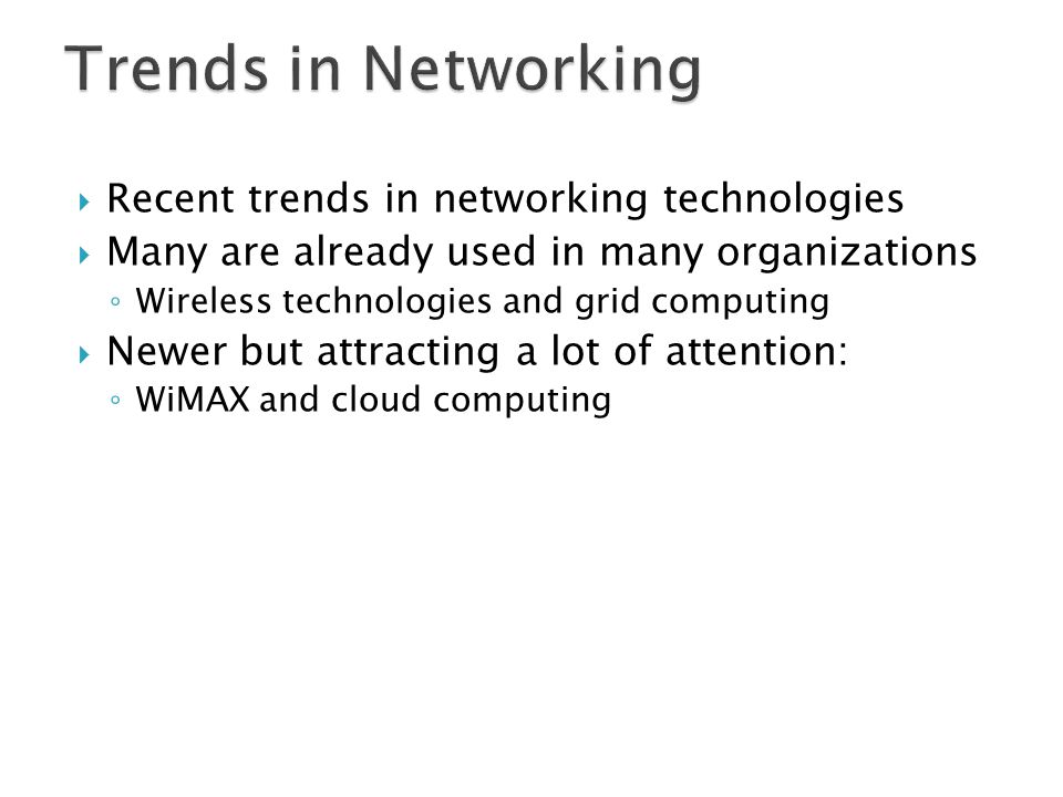 Trends in Networking Recent trends in networking technologies