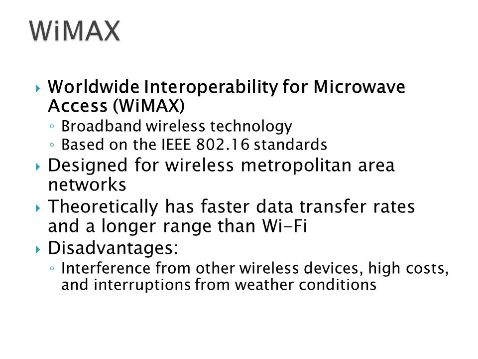 WiMAX Worldwide Interoperability for Microwave Access (WiMAX)