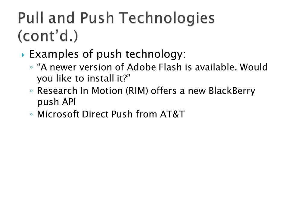 Pull and Push Technologies (cont'd.)