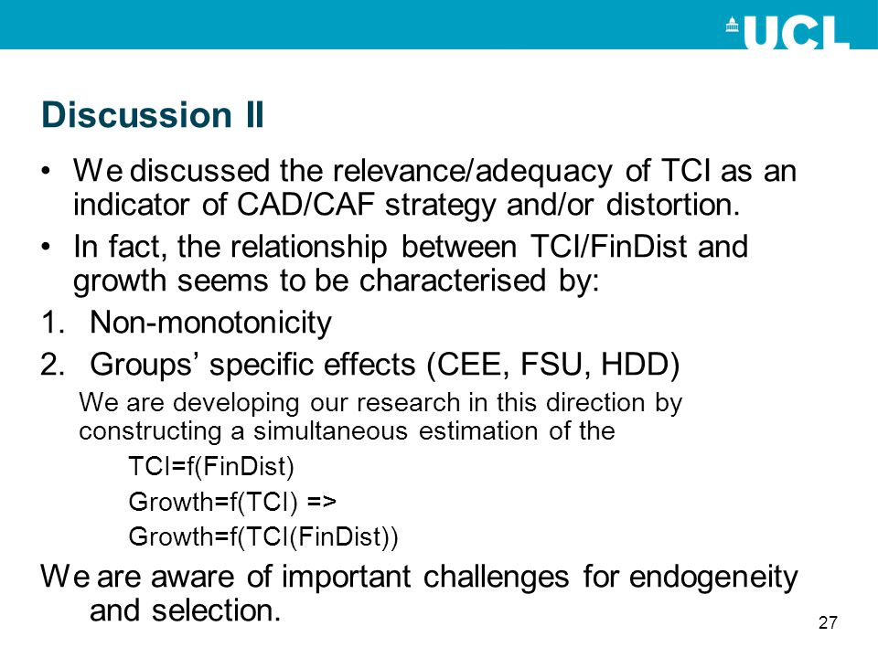 Discussion II We discussed the relevance/adequacy of TCI as an indicator of CAD/CAF strategy and/or distortion.