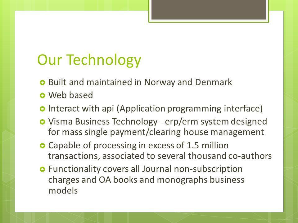 Our Technology Built and maintained in Norway and Denmark Web based