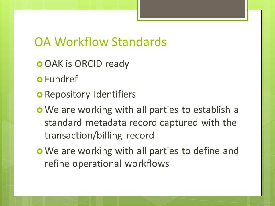 OA Workflow Standards OAK is ORCID ready Fundref