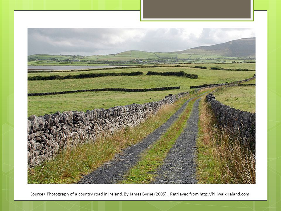 Source> Photograph of a country road in Ireland