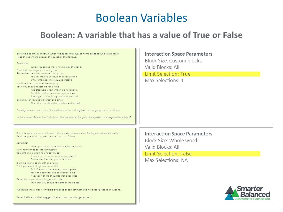 Boolean: A variable that has a value of True or False