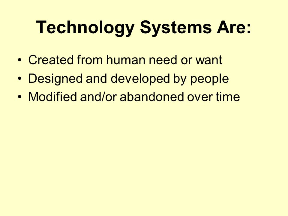 Technology Systems Are:
