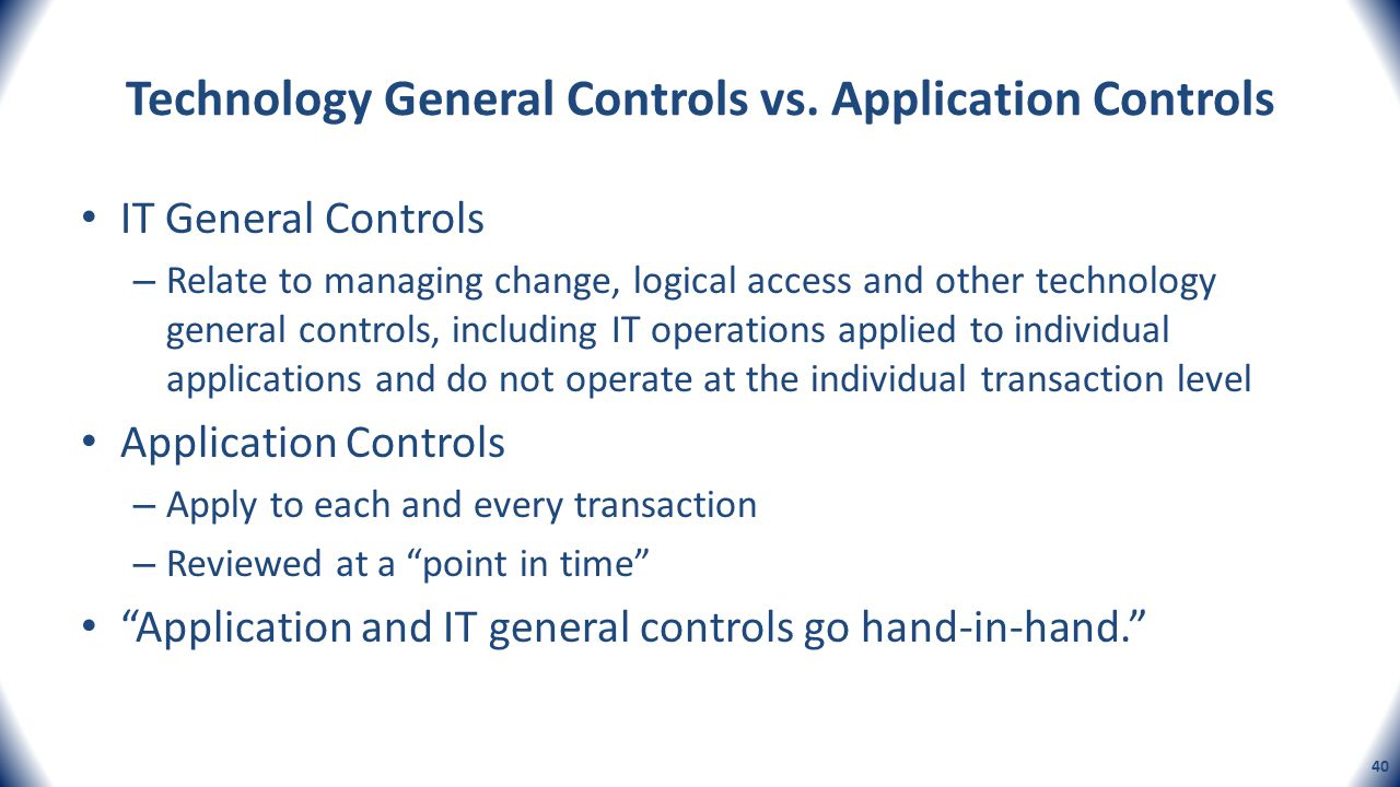 Technology General Controls vs. Application Controls