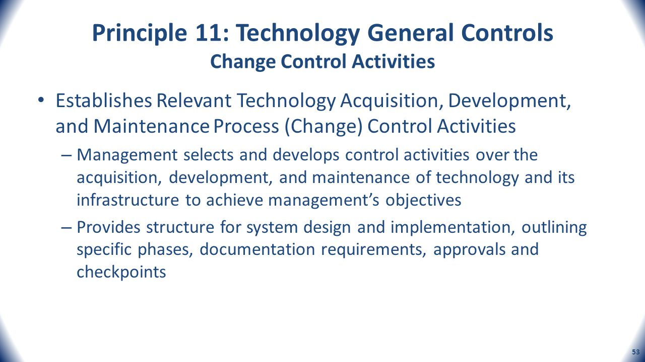Principle 11: Technology General Controls Change Control Activities