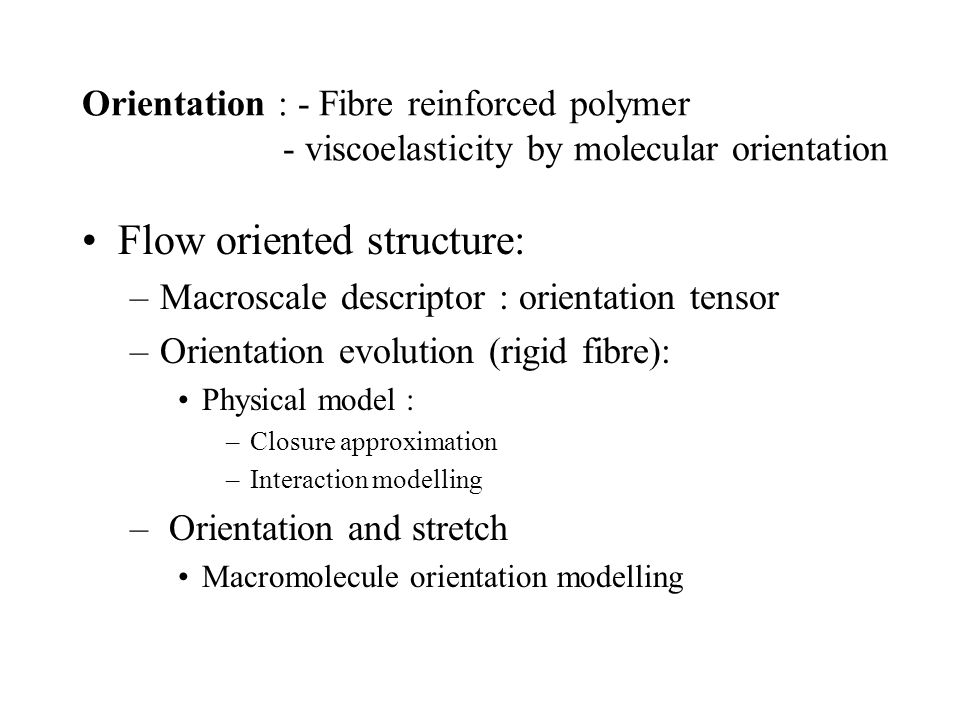 Flow oriented structure: