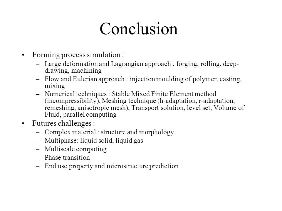 Conclusion Forming process simulation : Futures challenges :