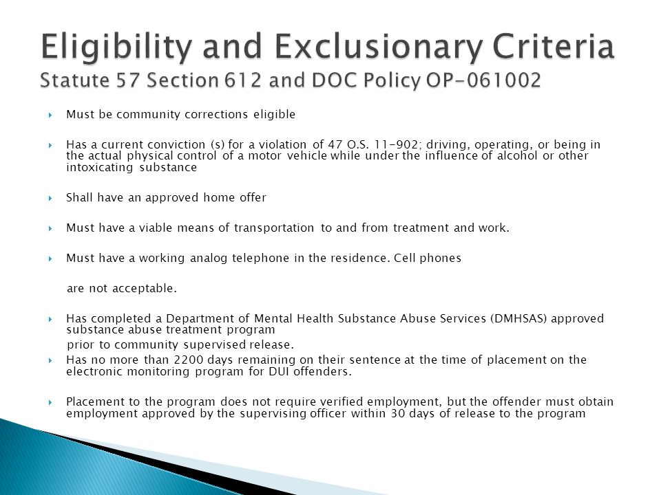 Eligibility and Exclusionary Criteria Statute 57 Section 612 and DOC Policy OP-061002