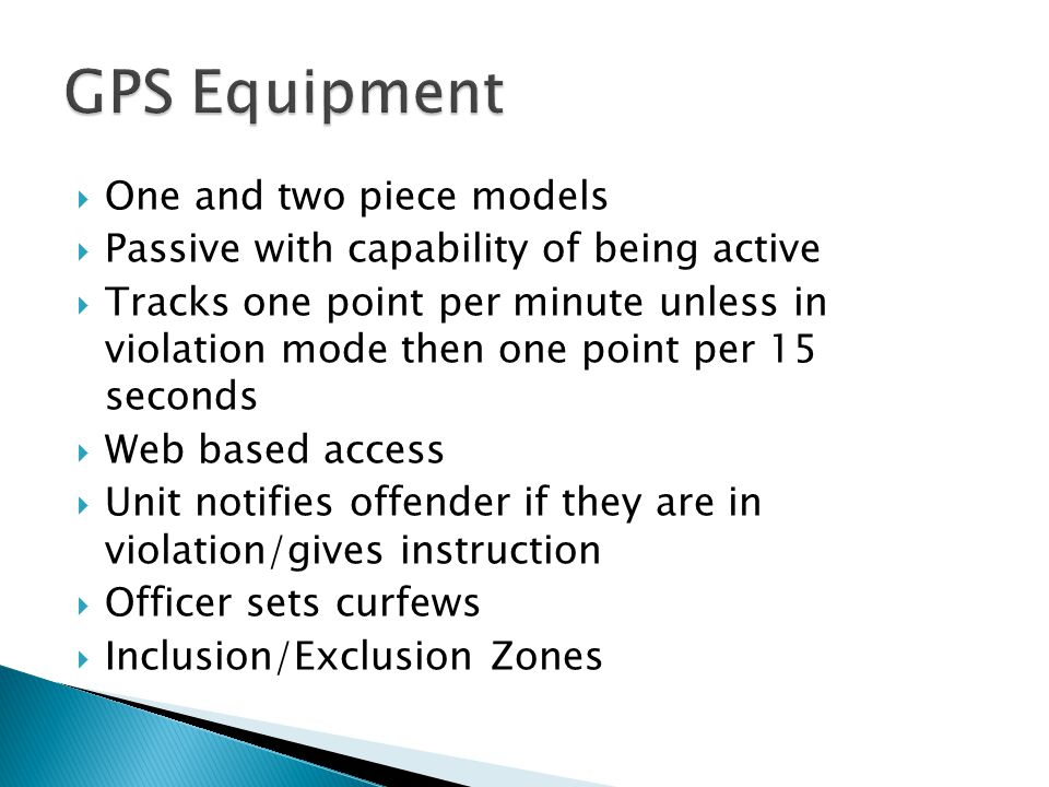 GPS Equipment One and two piece models