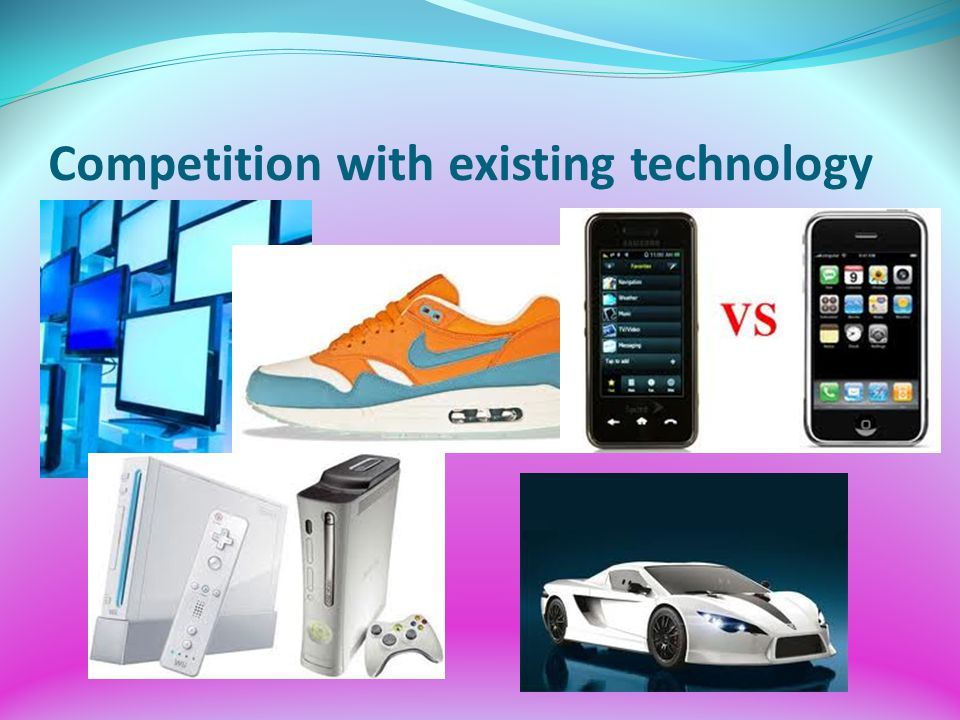 Competition with existing technology