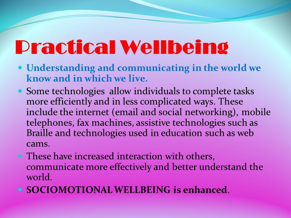 Practical Wellbeing Understanding and communicating in the world we know and in which we live.
