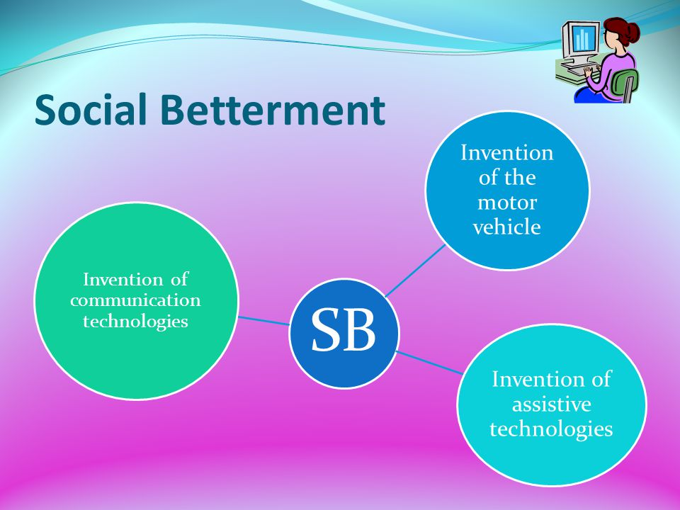 Social Betterment Invention of the motor vehicle