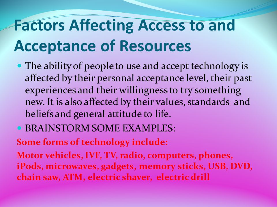 Factors Affecting Access to and Acceptance of Resources