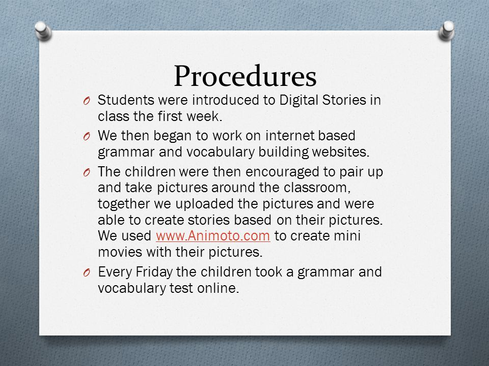 Procedures Students were introduced to Digital Stories in class the first week.