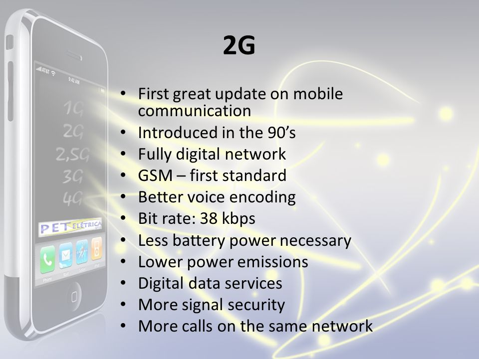 2G First great update on mobile communication Introduced in the 90's