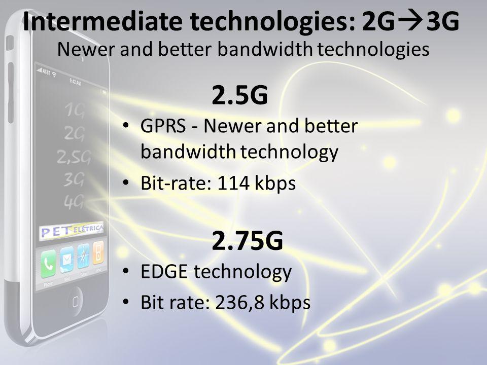 Intermediate technologies: 2G3G