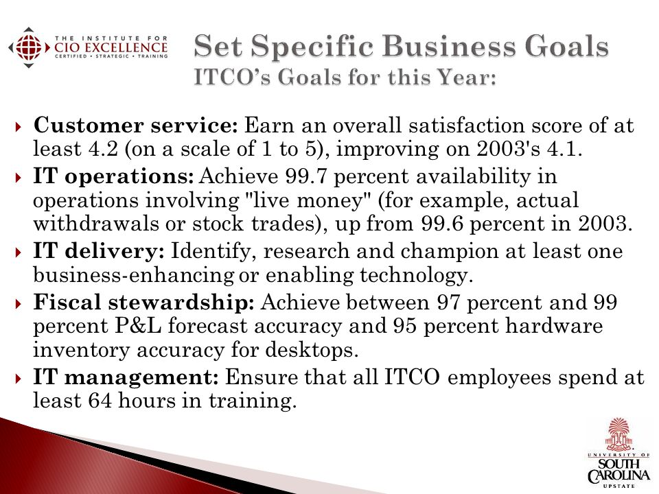 Set Specific Business Goals ITCO's Goals for this Year: