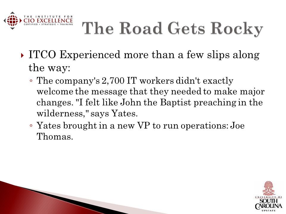 The Road Gets Rocky ITCO Experienced more than a few slips along the way: