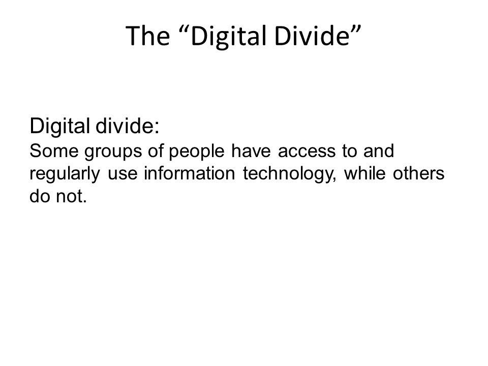 The Digital Divide Digital divide: