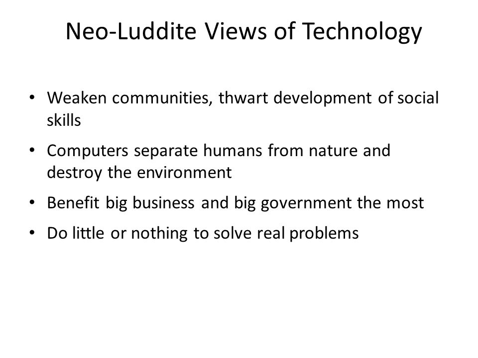 Neo-Luddite Views of Technology