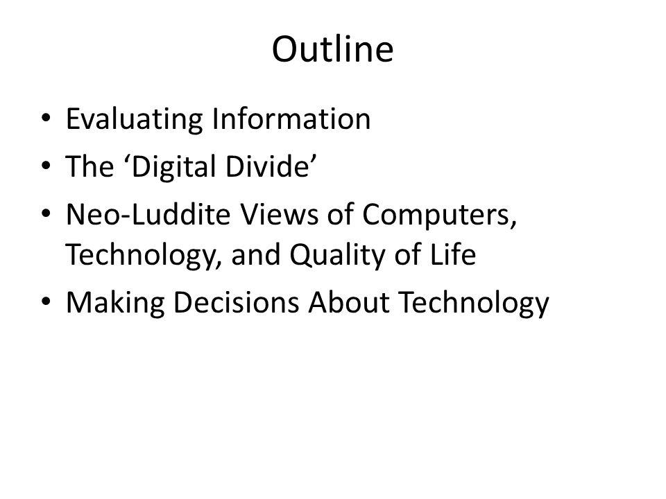 Outline Evaluating Information The 'Digital Divide'