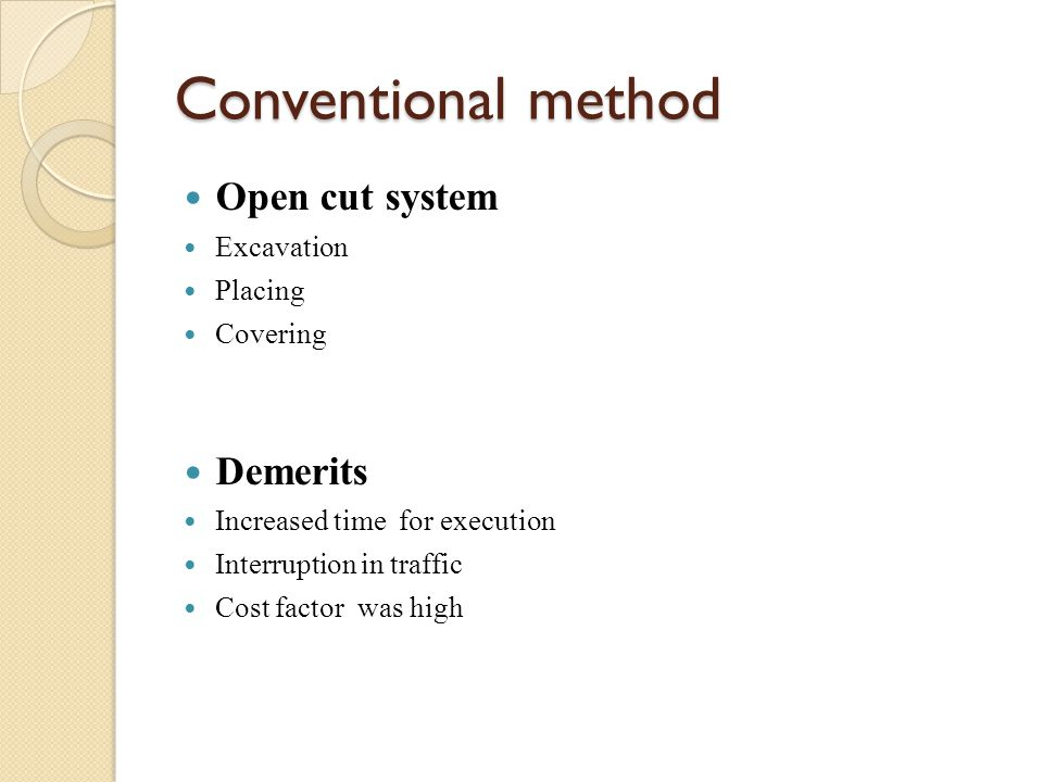 Conventional method Open cut system Demerits Excavation Placing