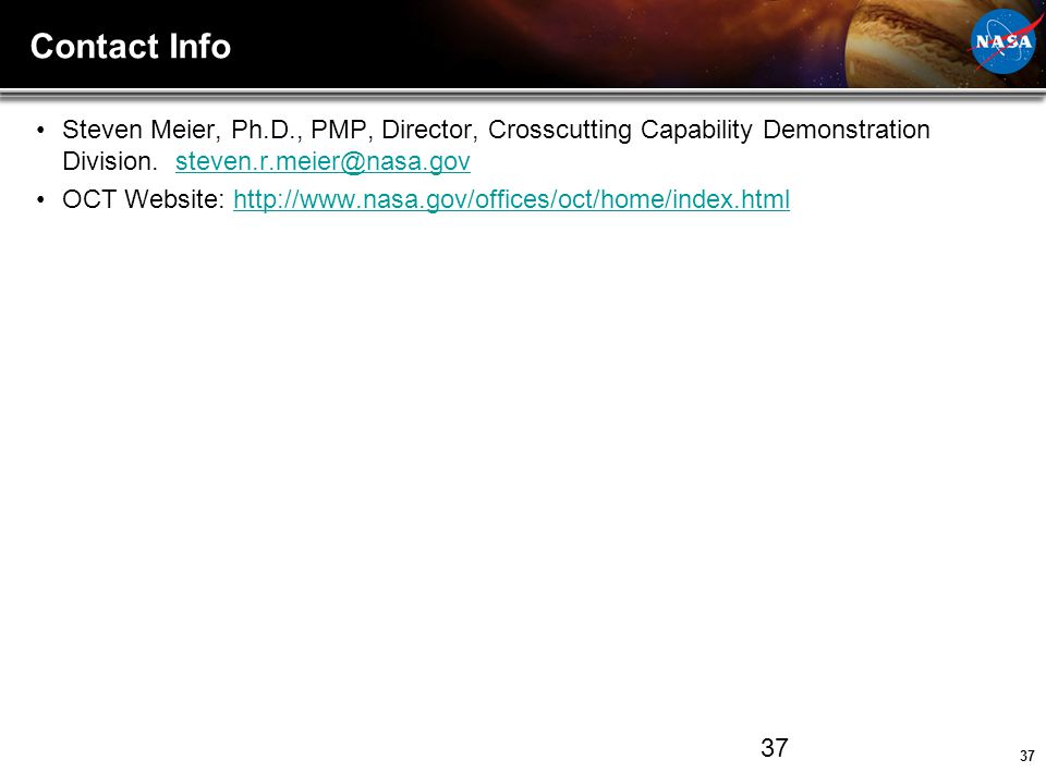 Contact Info Steven Meier, Ph.D., PMP, Director, Crosscutting Capability Demonstration Division. steven.r.meier@nasa.gov.