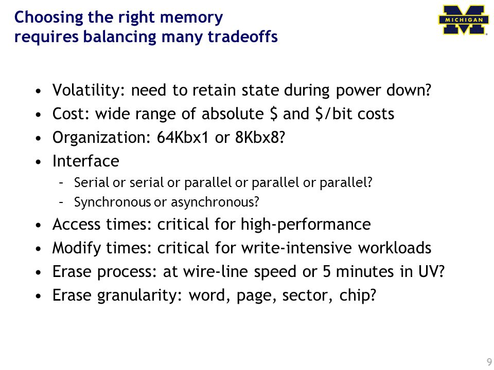 Choosing the right memory requires balancing many tradeoffs