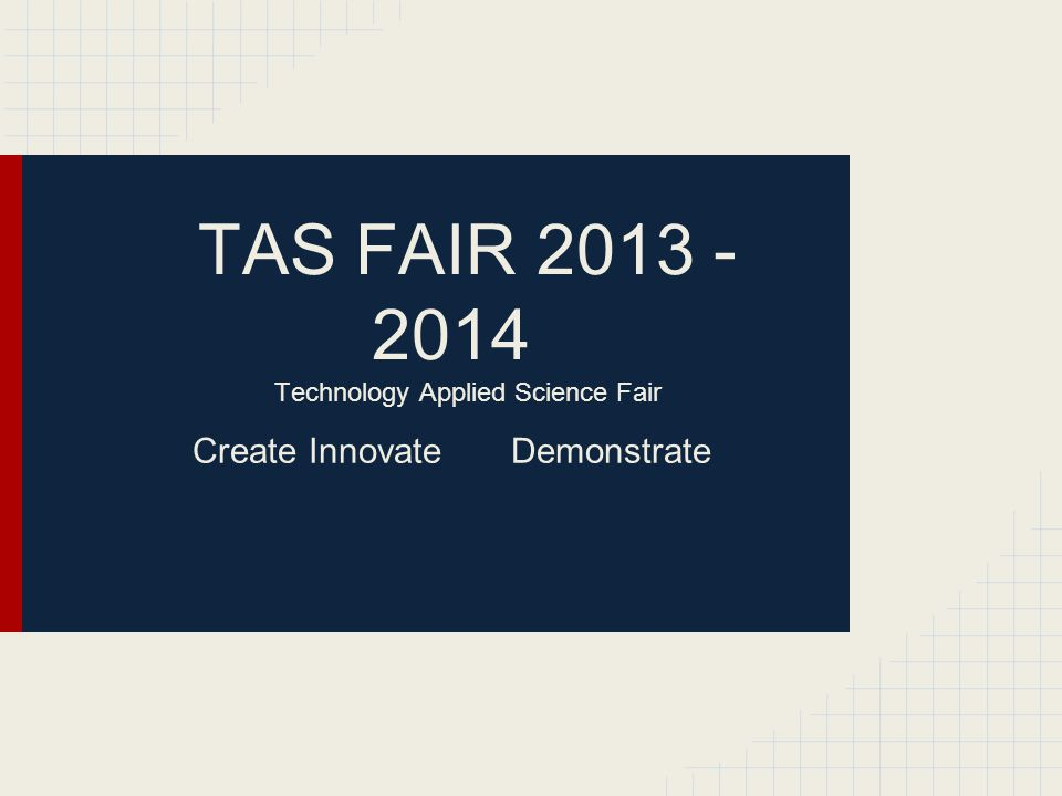 TAS FAIR 2013 - 2014 Technology Applied Science Fair