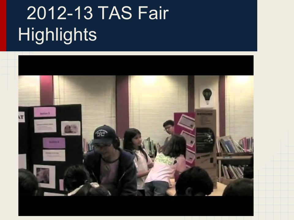 2012-13 TAS Fair Highlights