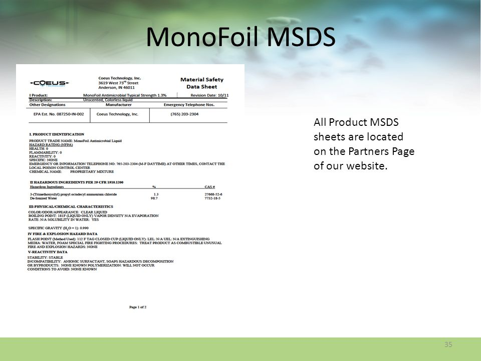 MonoFoil MSDS All Product MSDS sheets are located on the Partners Page of our website.