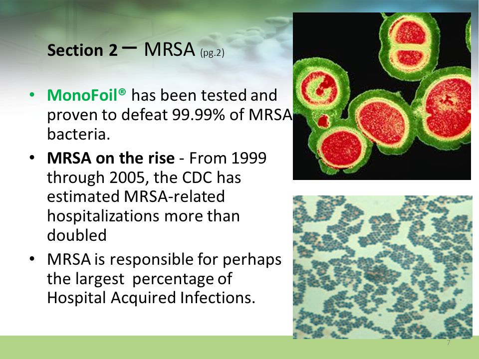 Section 2 – MRSA (pg.2) MonoFoil® has been tested and proven to defeat 99.99% of MRSA bacteria.