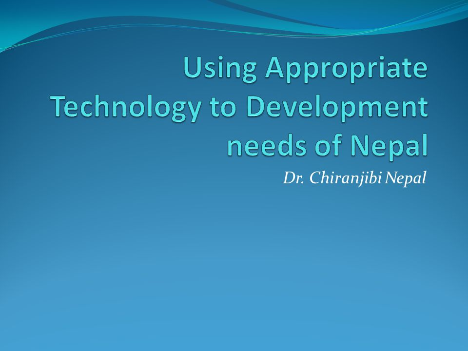 Using Appropriate Technology to Development needs of Nepal